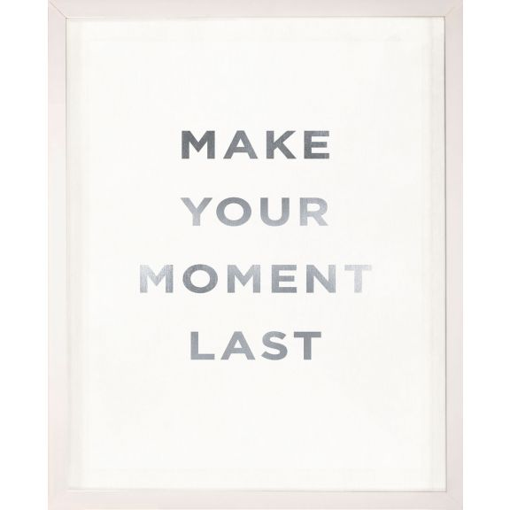 """Make Your Moment Last"" Silver Leaf Quote"