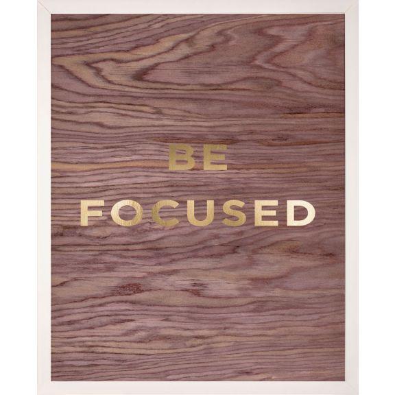 """Be Focused"" Wood Grain Quote"